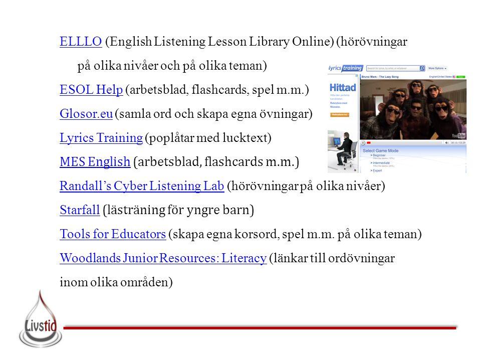 ELLLO (English Listening Lesson Library Online) (hörövningar på olika nivåer och på olika teman)