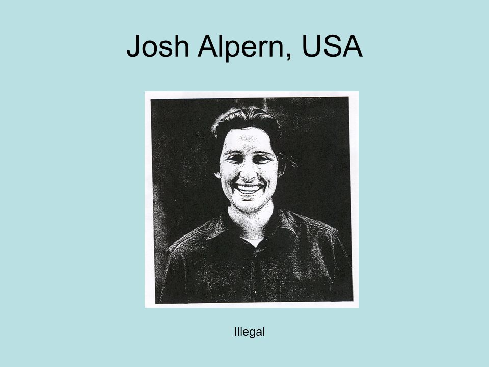 Josh Alpern, USA Illegal