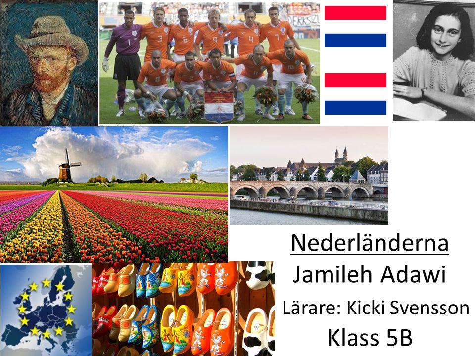 Nederländerna Jamileh Adawi Lärare: Kicki Svensson Klass 5B