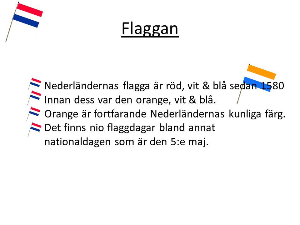 Flaggan Innan dess var den orange, vit & blå.