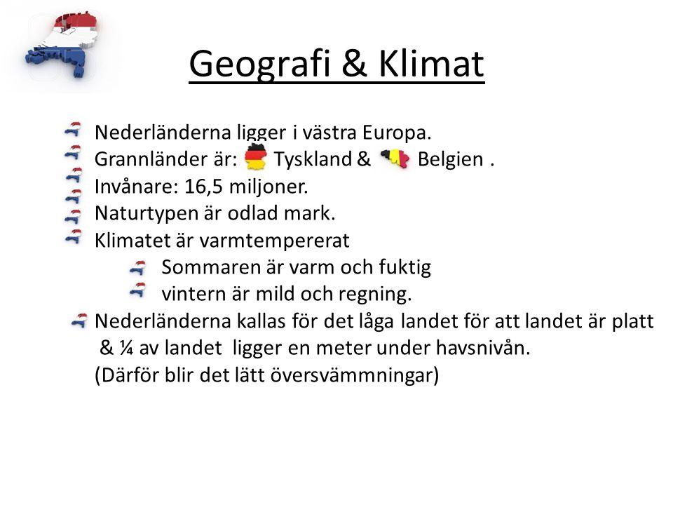 Geografi & Klimat Nederländerna ligger i västra Europa.