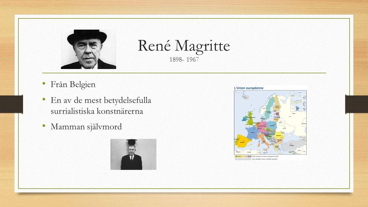 René Magritte 1898- 1967 Från Belgien