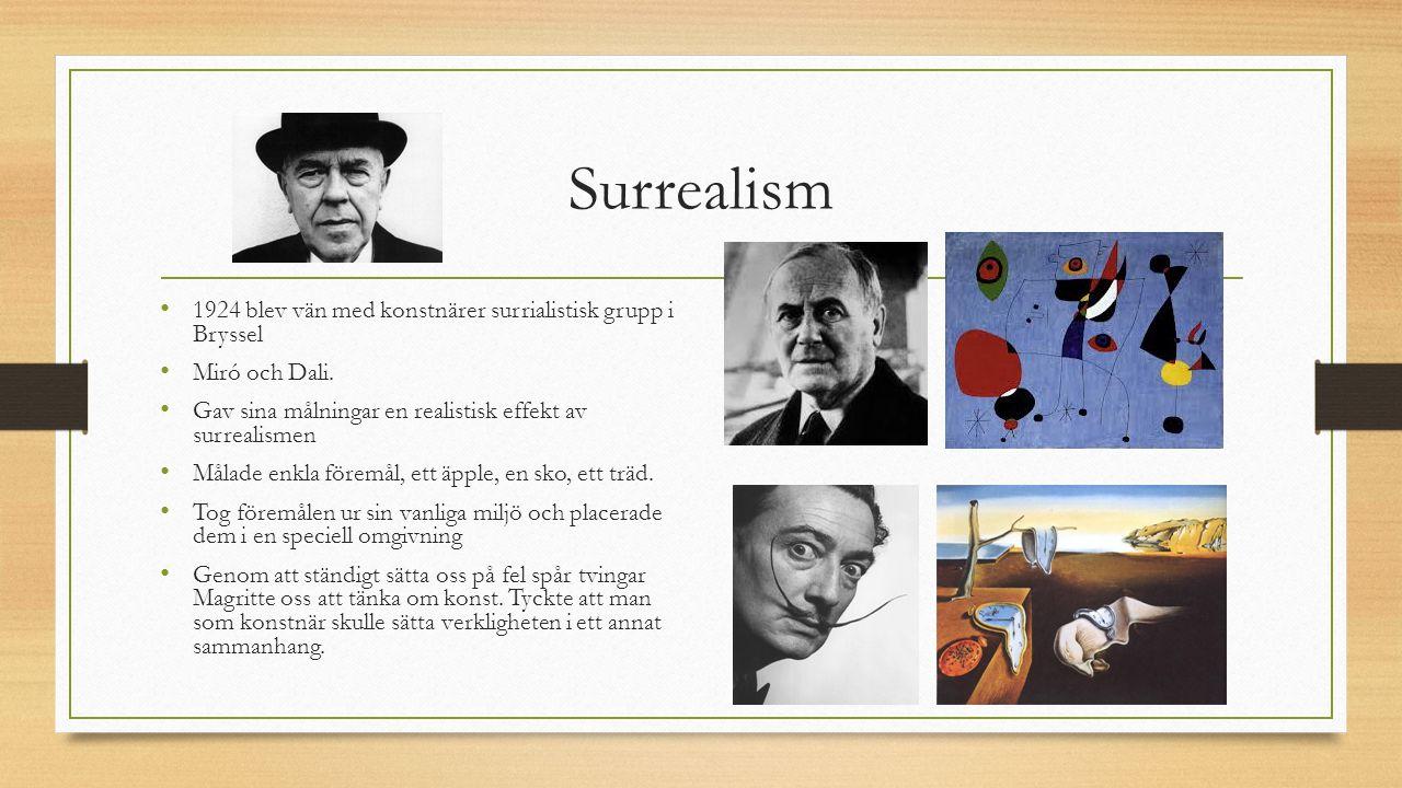 Surrealism 1924 blev vän med konstnärer surrialistisk grupp i Bryssel