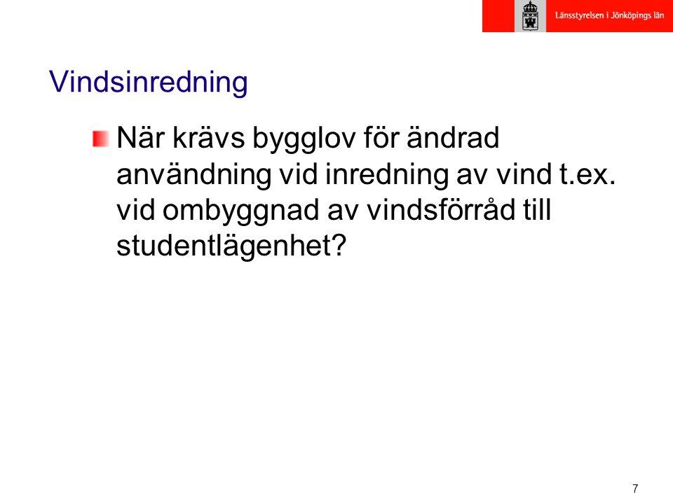 Vindsinredning När krävs bygglov för ändrad användning vid inredning av vind t.ex.