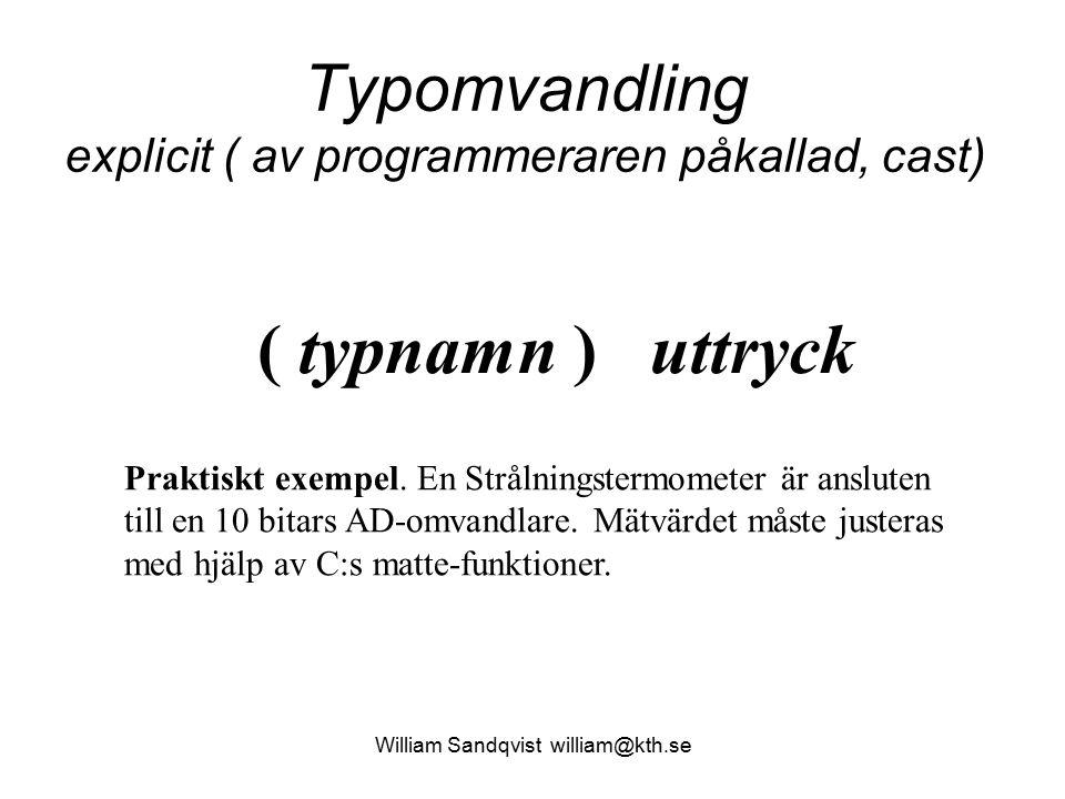 Typomvandling explicit ( av programmeraren påkallad, cast)
