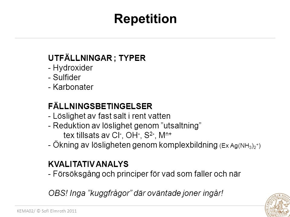 Repetition UTFÄLLNINGAR ; TYPER Hydroxider Sulfider