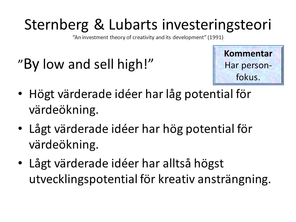 Sternberg & Lubarts investeringsteori An investment theory of creativity and its development (1991)