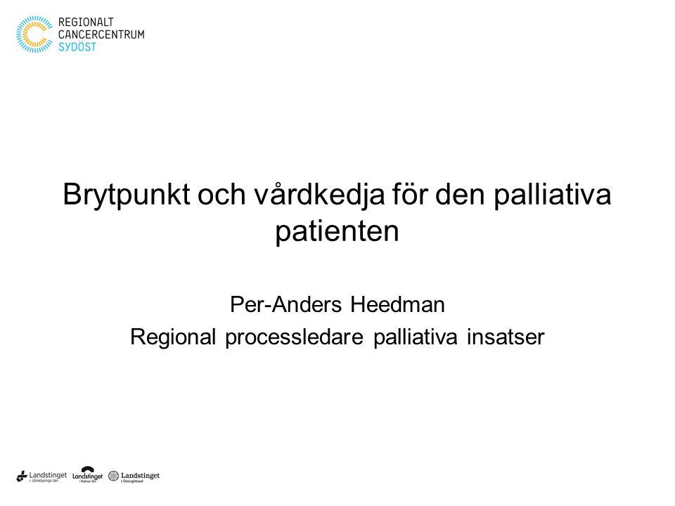 Brytpunkt och vårdkedja för den palliativa patienten