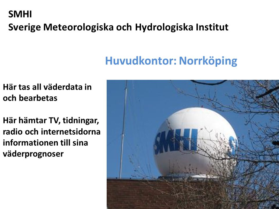 Huvudkontor: Norrköping