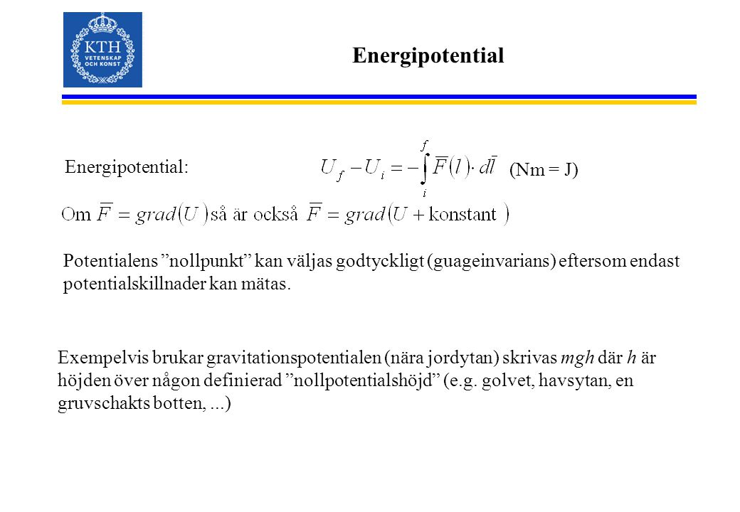 Energipotential Energipotential: (Nm = J)