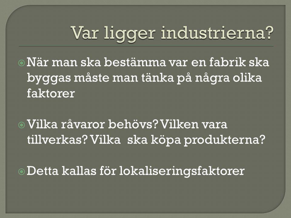 Var ligger industrierna