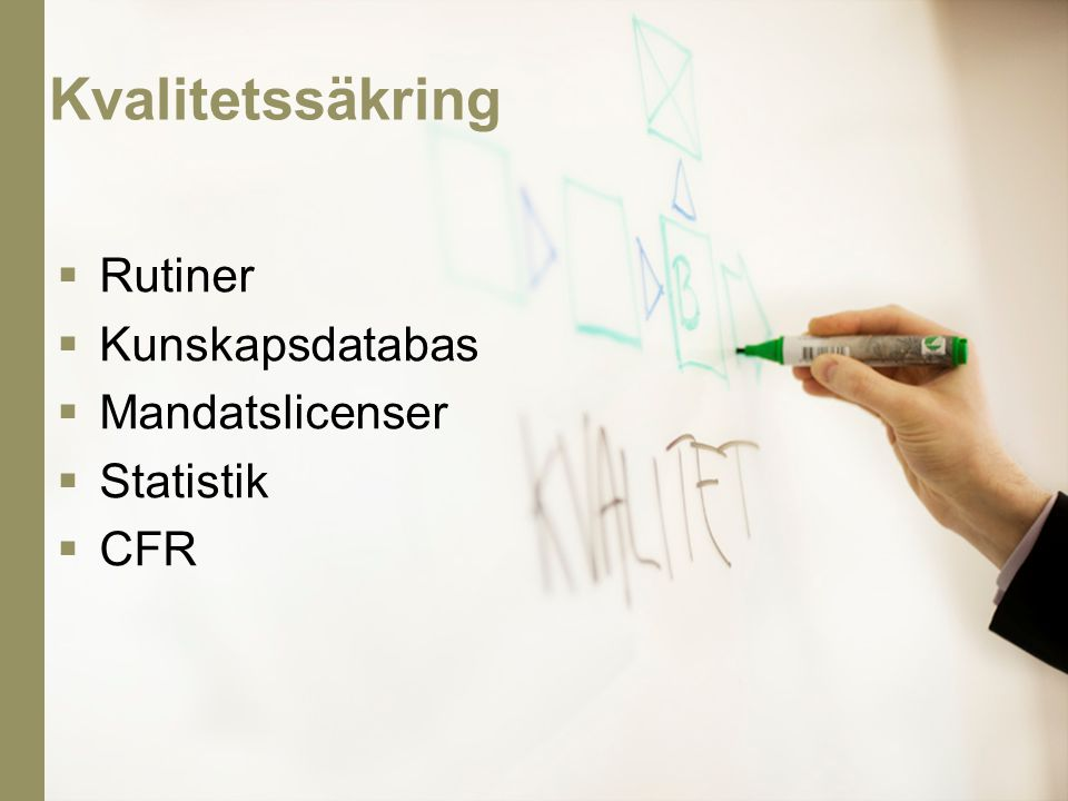 Kvalitetssäkring Rutiner Kunskapsdatabas Mandatslicenser Statistik CFR