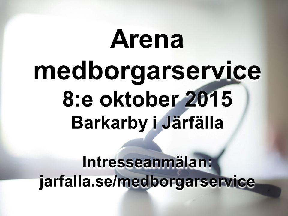 Arena medborgarservice jarfalla.se/medborgarservice