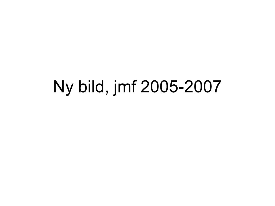 Ny bild, jmf 2005-2007