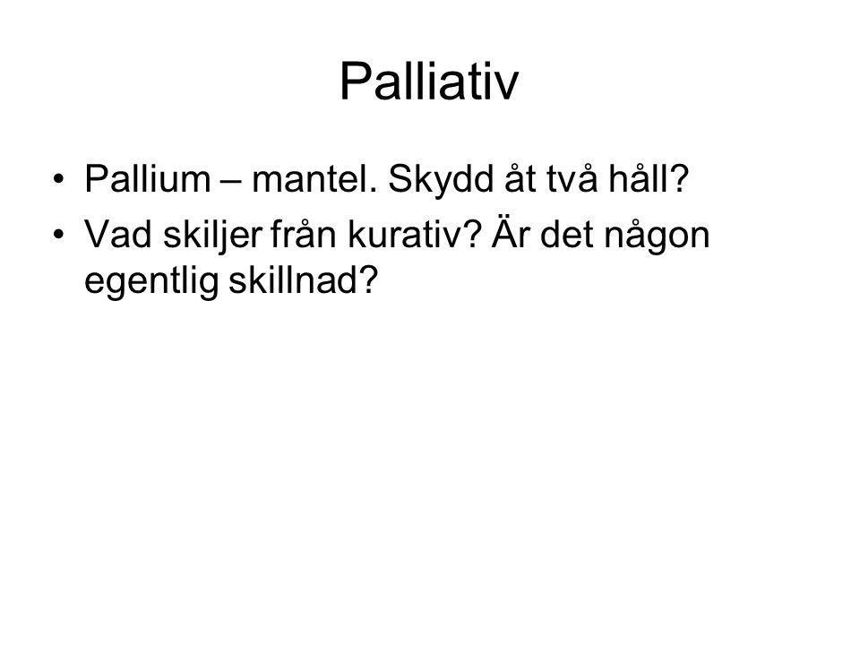Palliativ Pallium – mantel. Skydd åt två håll
