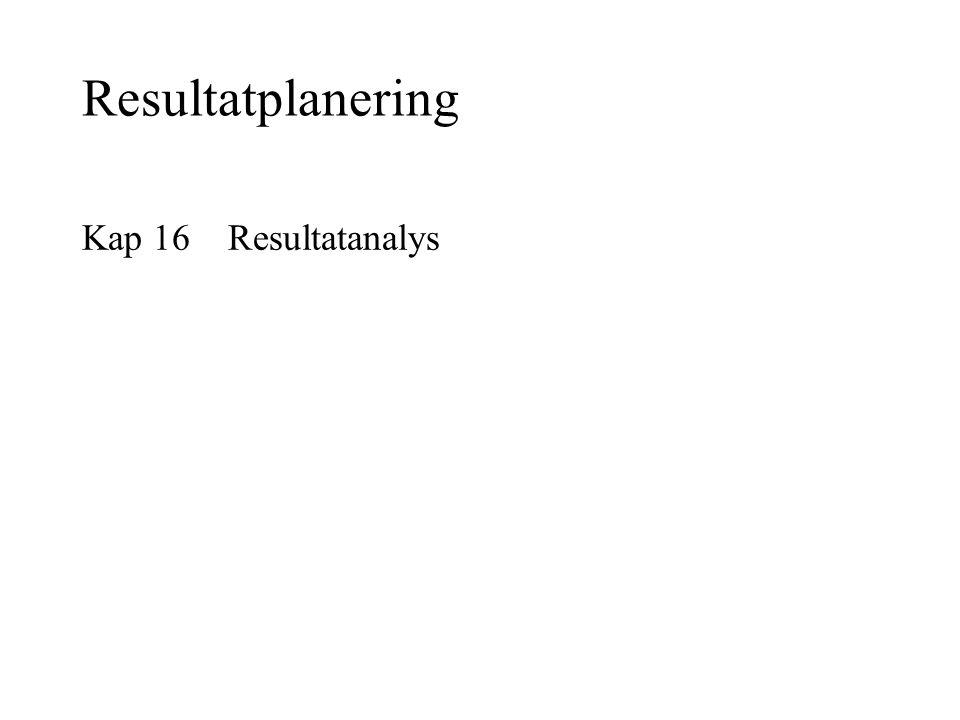 Resultatplanering Kap 16 Resultatanalys