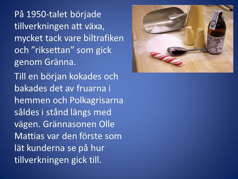 På 1950-talet började tillverkningen att växa, mycket tack vare biltrafiken och riksettan som gick genom Gränna.