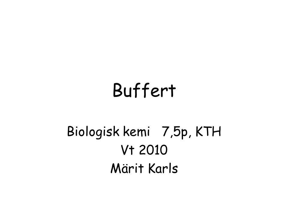 Biologisk kemi 7,5p, KTH Vt 2010 Märit Karls