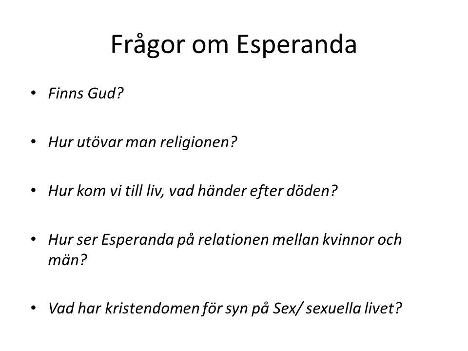 Frågor om Esperanda Finns Gud Hur utövar man religionen