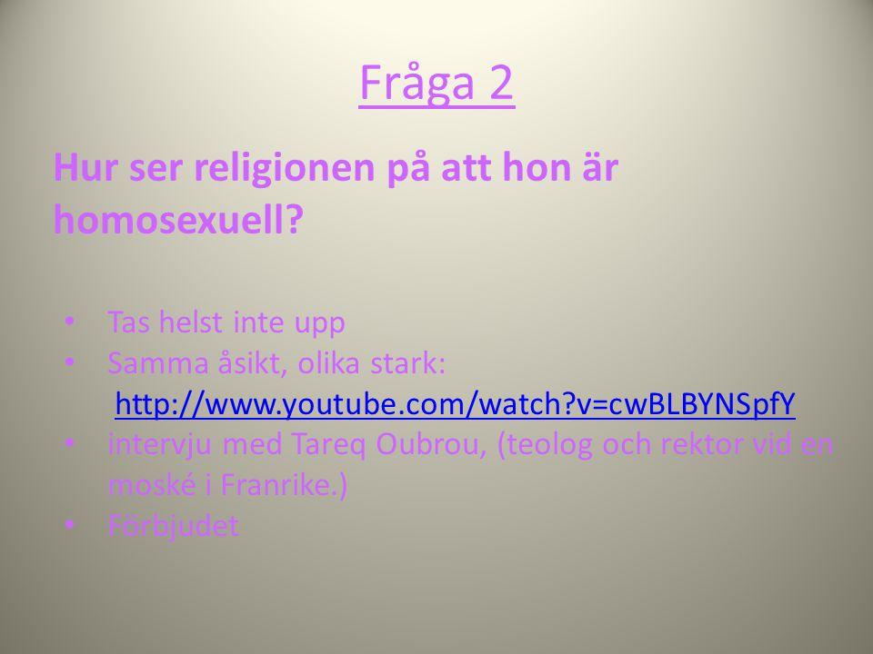 Fråga 2 Hur ser religionen på att hon är homosexuell