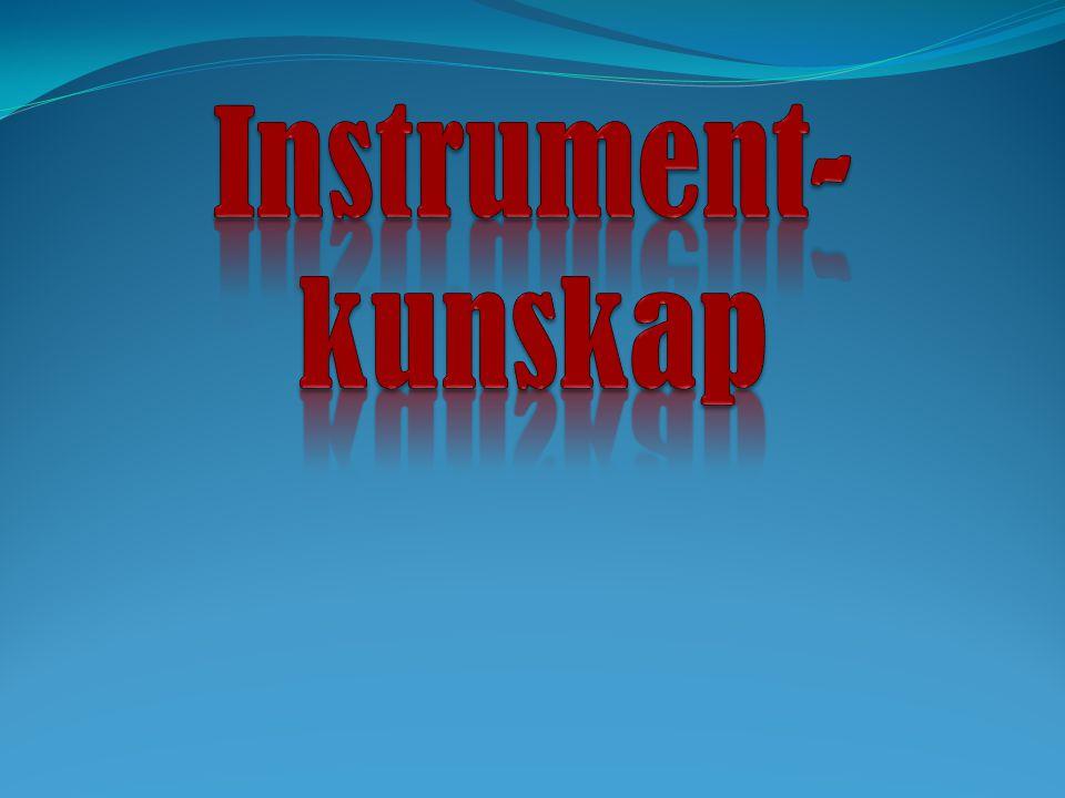 Instrument- kunskap