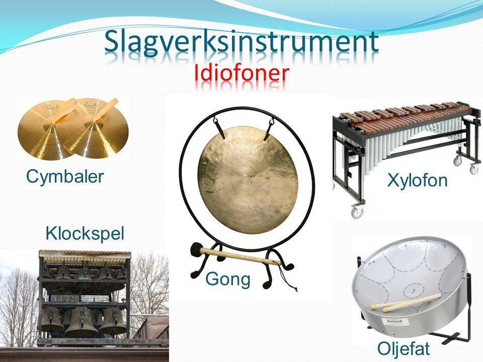 Slagverksinstrument Idiofoner Cymbaler Xylofon Klockspel Gong Oljefat