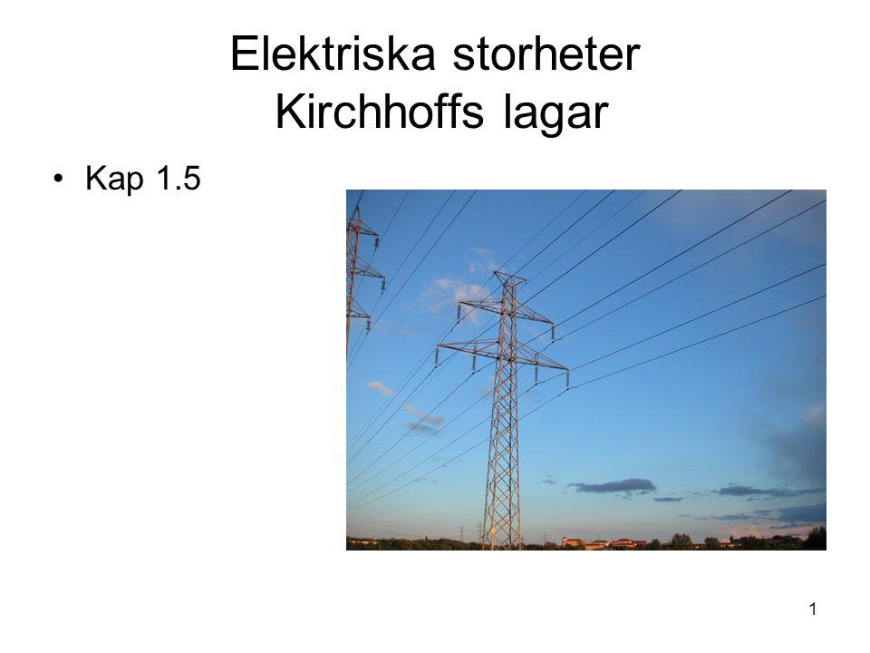 Elektriska storheter Kirchhoffs lagar