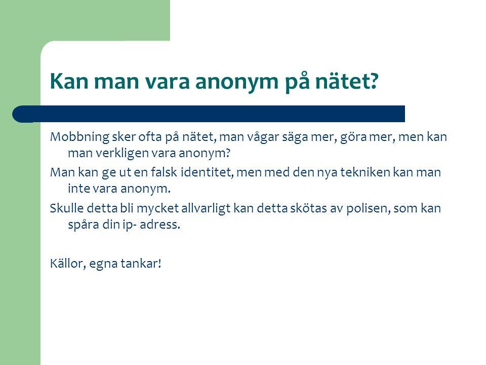 Kan man vara anonym på nätet
