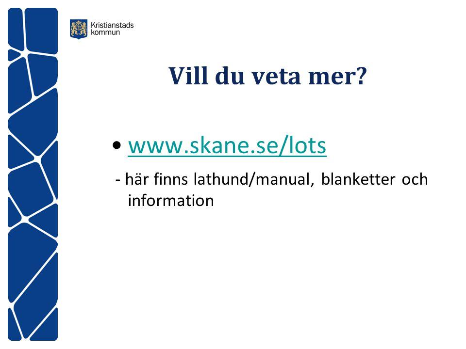 Vill du veta mer www.skane.se/lots