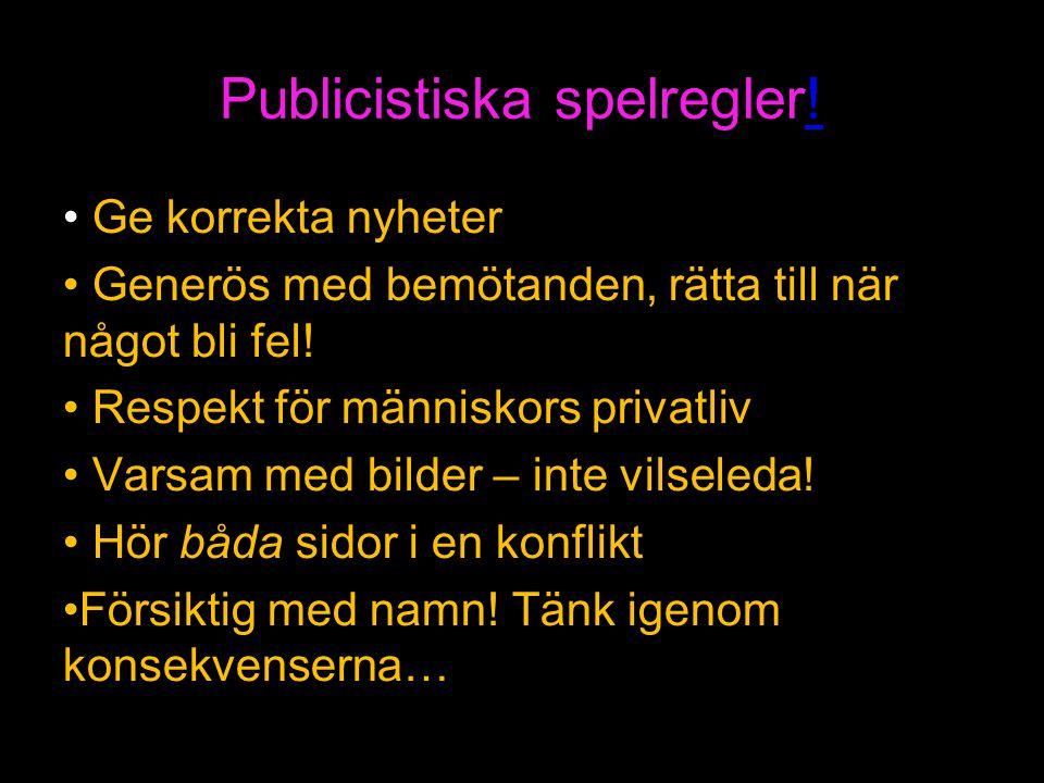 Publicistiska spelregler!