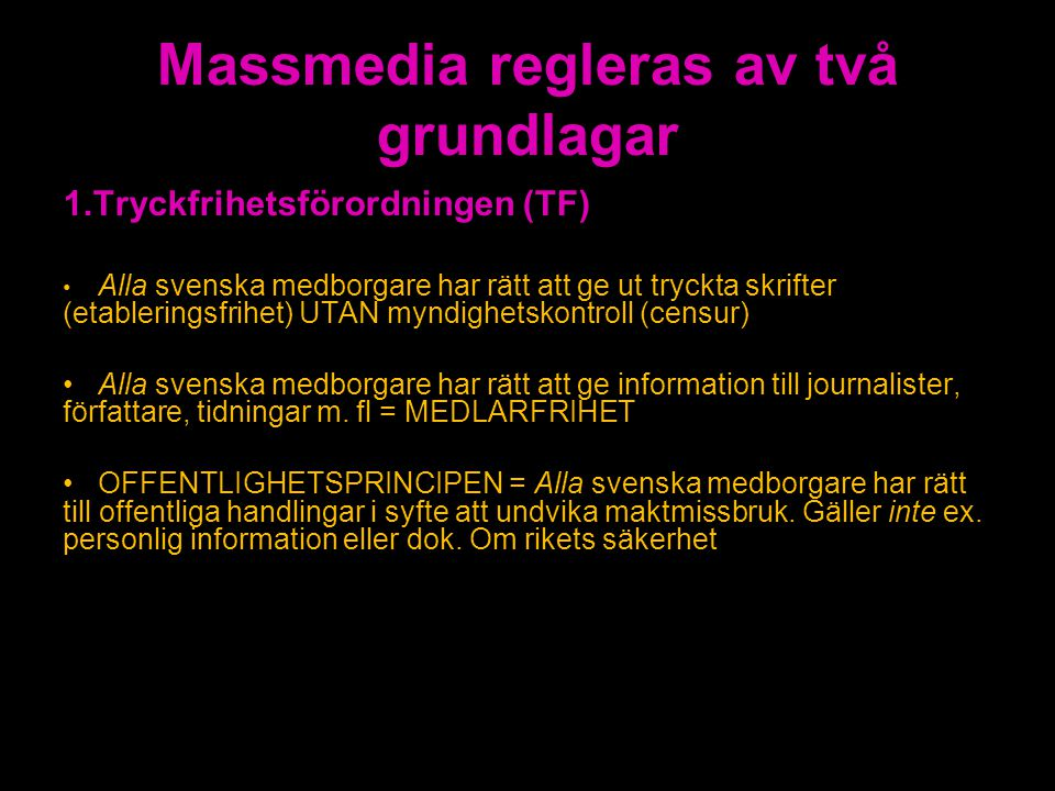 Massmedia regleras av två grundlagar