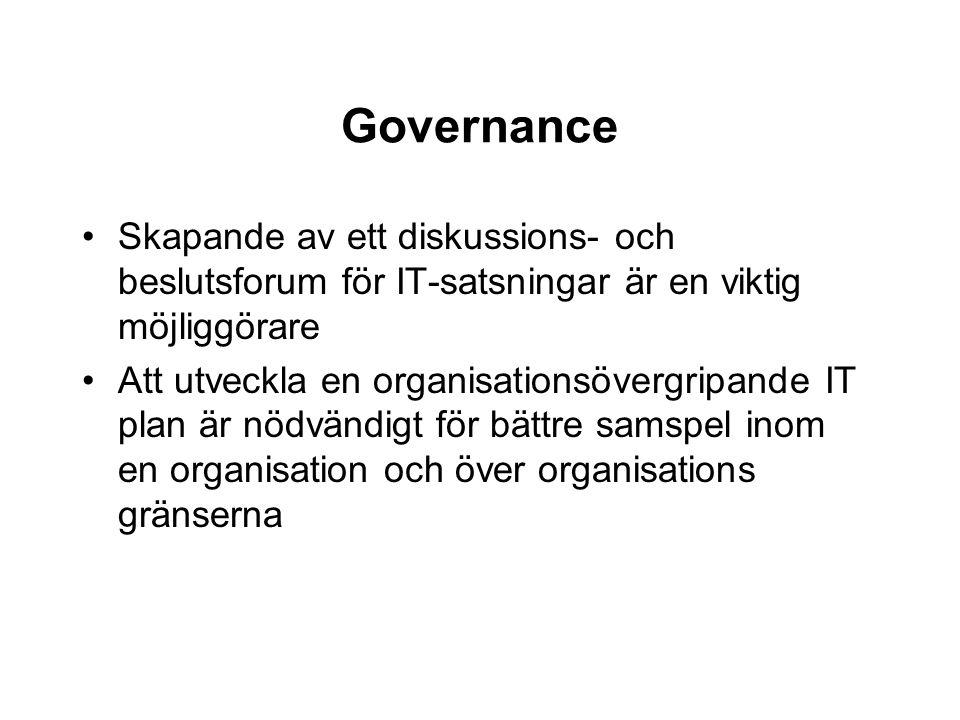 Governance Skapande av ett diskussions- och beslutsforum för IT-satsningar är en viktig möjliggörare.