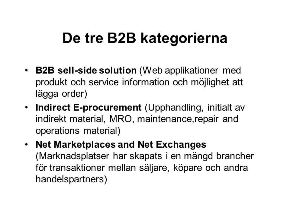 De tre B2B kategorierna B2B sell-side solution (Web applikationer med produkt och service information och möjlighet att lägga order)