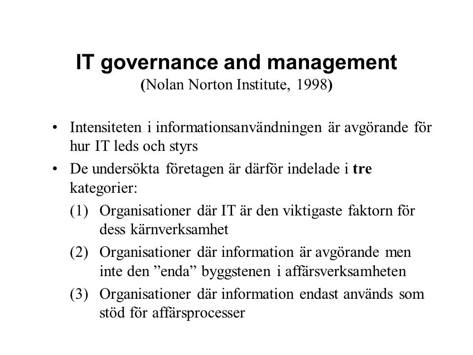 IT governance and management (Nolan Norton Institute, 1998)