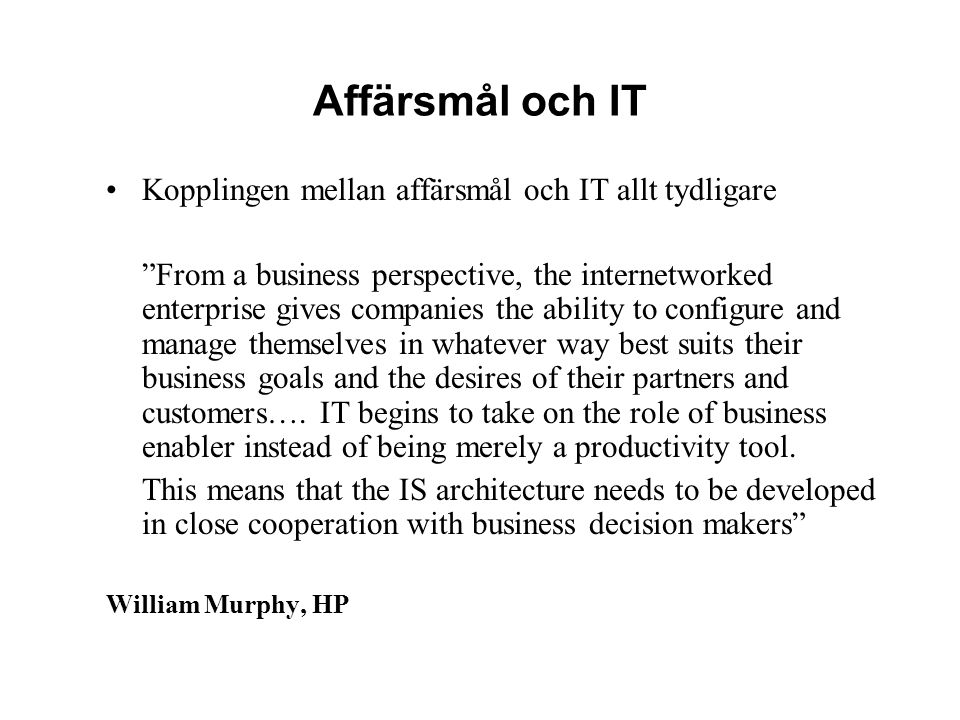 Affärsmål och IT Kopplingen mellan affärsmål och IT allt tydligare