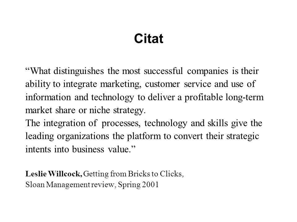 Citat What distinguishes the most successful companies is their