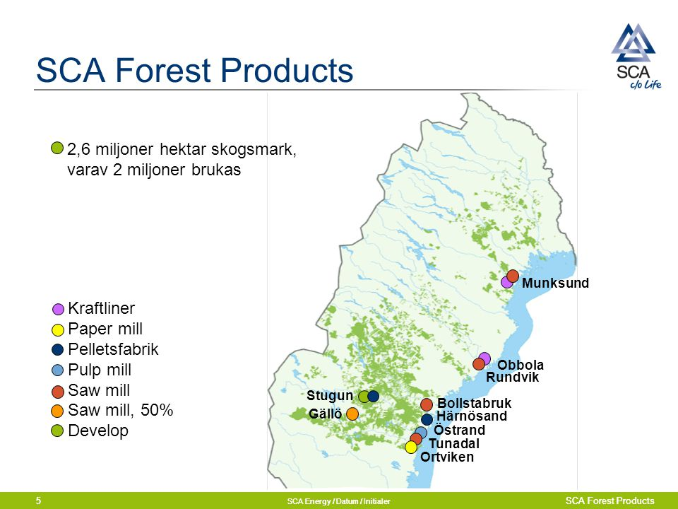 SCA Forest Products 2,6 miljoner hektar skogsmark, varav 2 miljoner brukas. Munksund.
