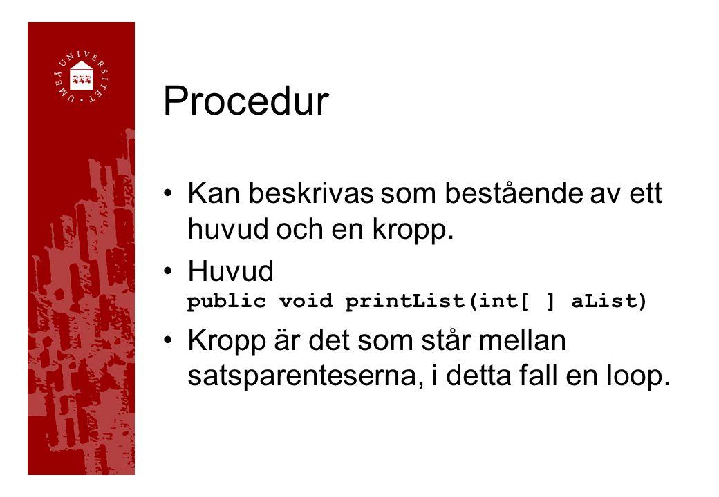 Procedur Kan beskrivas som bestående av ett huvud och en kropp.