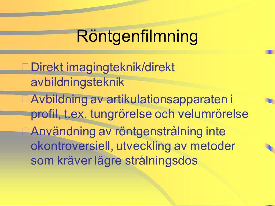 Röntgenfilmning Direkt imagingteknik/direkt avbildningsteknik