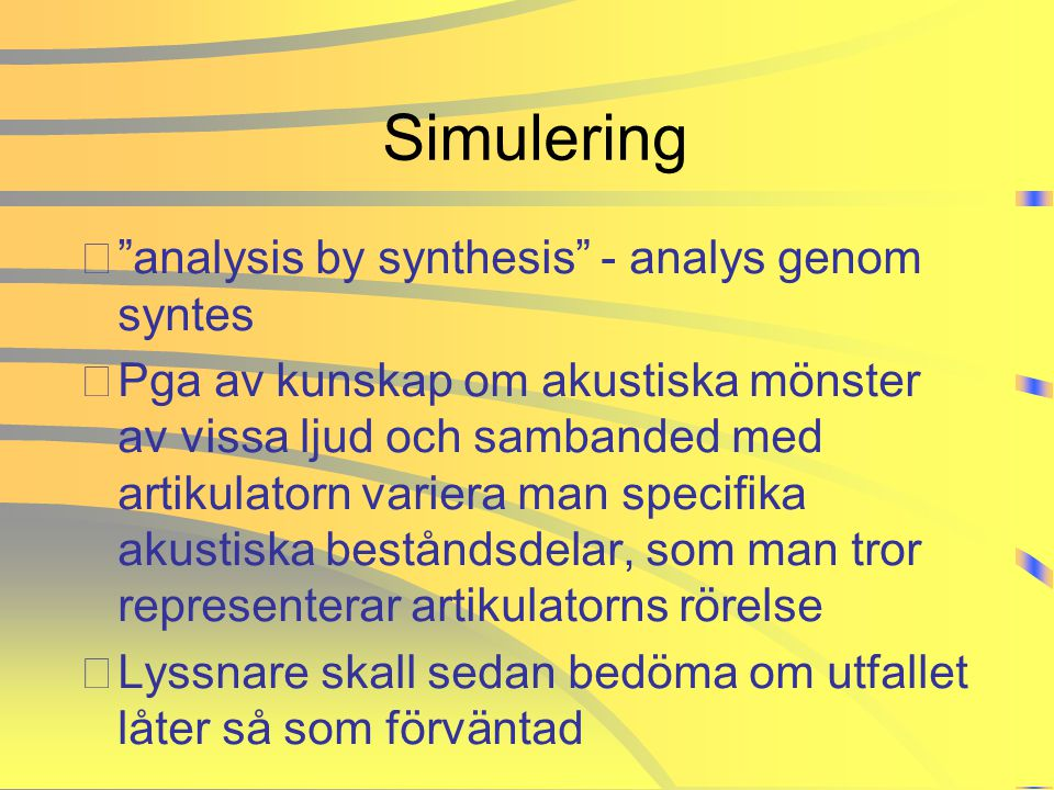 Simulering analysis by synthesis - analys genom syntes