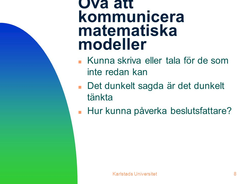 Öva att kommunicera matematiska modeller