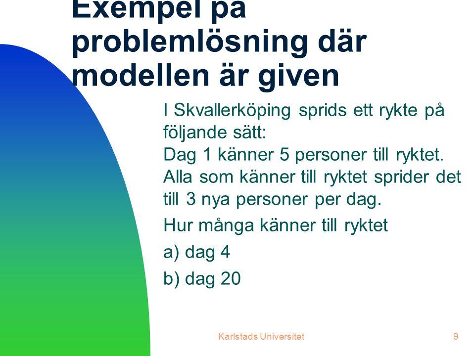 Exempel på problemlösning där modellen är given