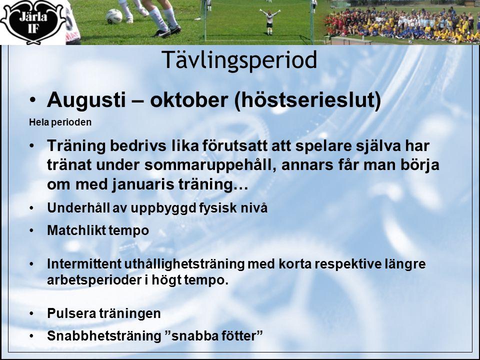 Tävlingsperiod Augusti – oktober (höstserieslut)