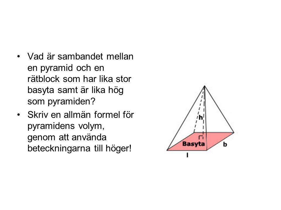 Vad är sambandet mellan en pyramid och en rätblock som har lika stor basyta samt är lika hög som pyramiden