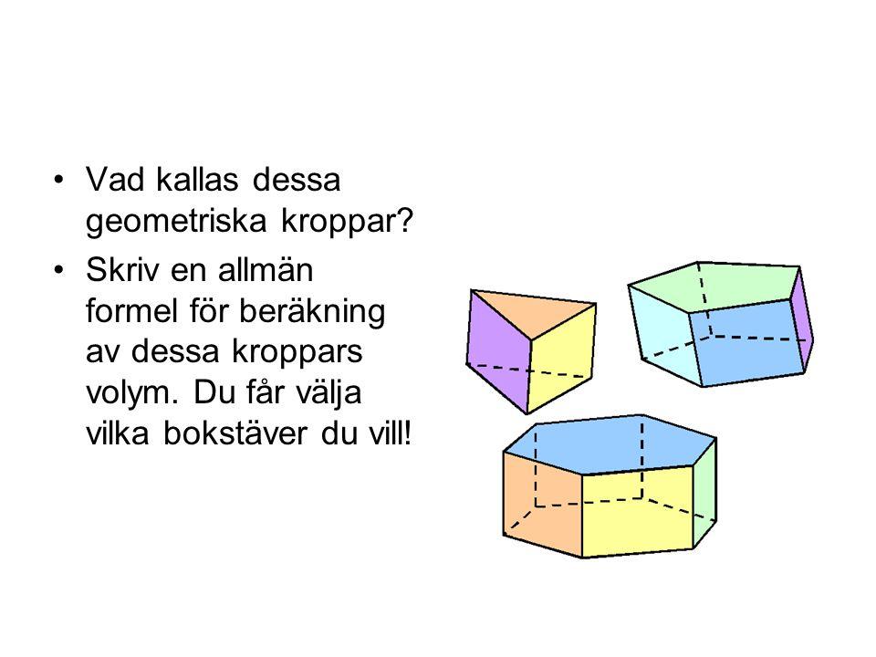 Vad kallas dessa geometriska kroppar