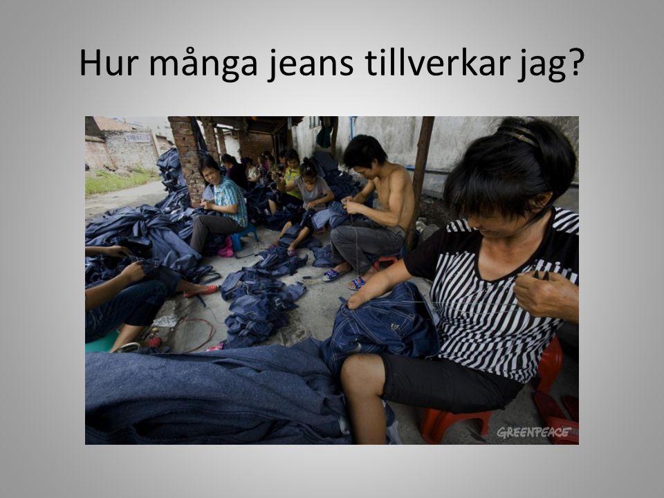 Hur många jeans tillverkar jag