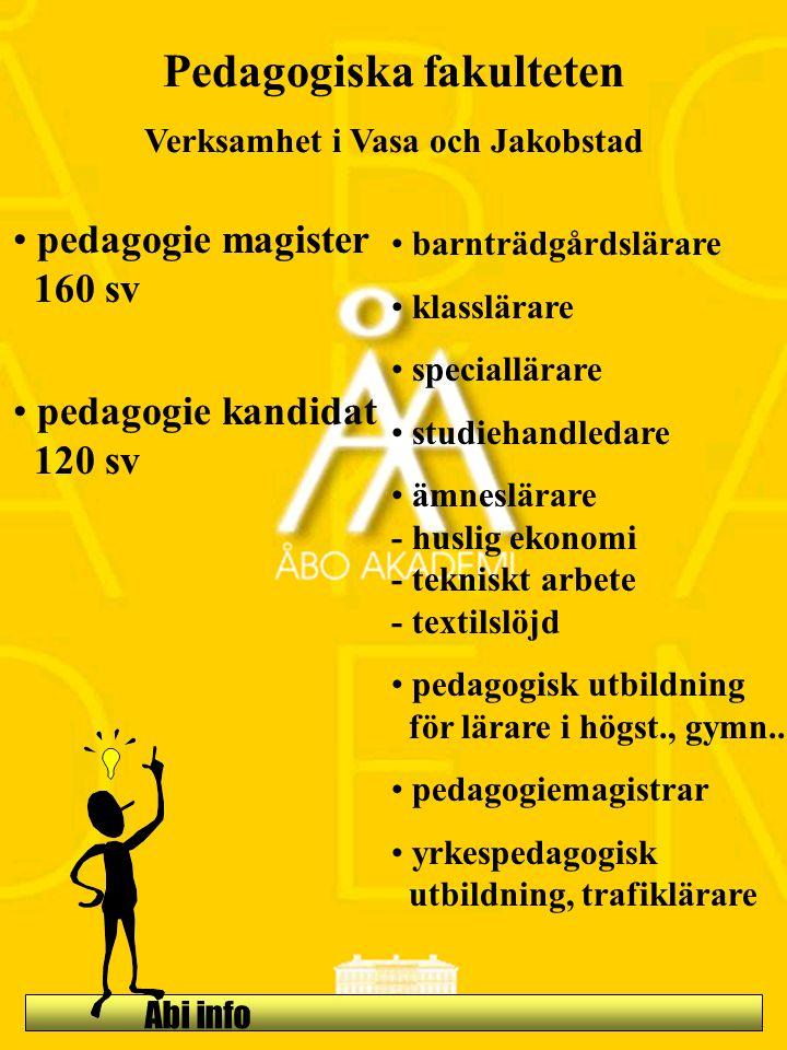 Pedagogiska fakulteten Verksamhet i Vasa och Jakobstad