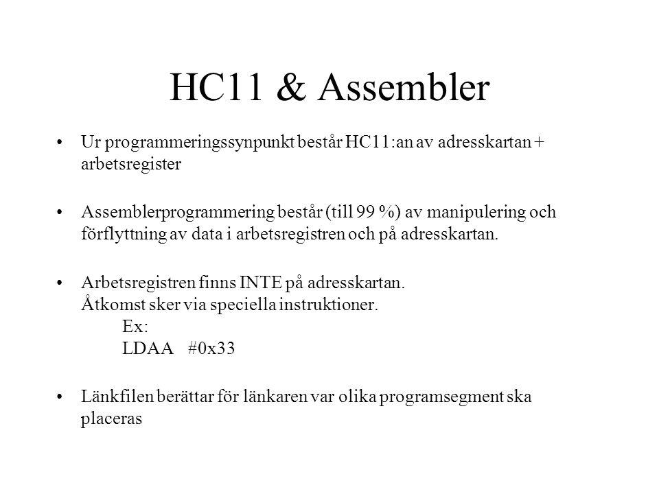 HC11 & Assembler Ur programmeringssynpunkt består HC11:an av adresskartan + arbetsregister.