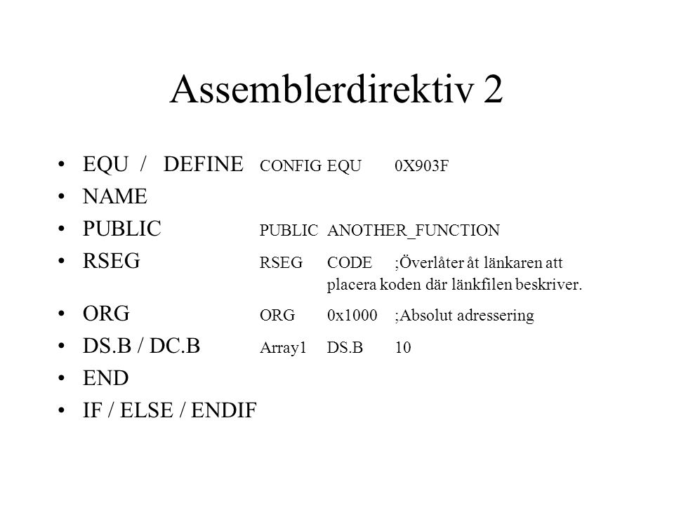 Assemblerdirektiv 2 EQU / DEFINE CONFIG EQU 0X903F NAME