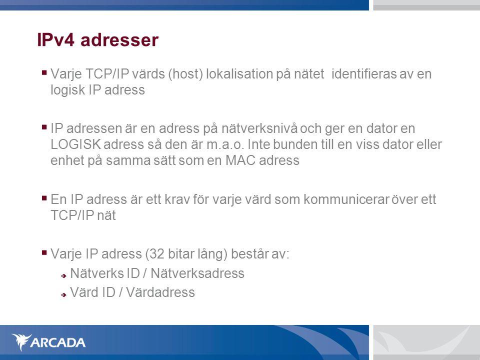 IPv4 adresser Varje TCP/IP värds (host) lokalisation på nätet identifieras av en logisk IP adress.